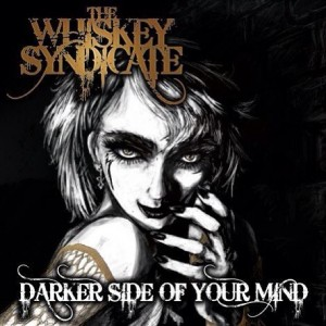 The Whiskey Syndicate - Darker Side Of Your Mind