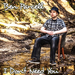 Ben Parcell - I dont need you